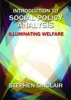 Introduction to social policy analysis ebook by Stephen Sinclair