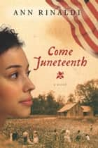 Come Juneteenth ebook by Ann Rinaldi