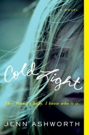 Cold Light - A Novel ebook by Jenn Ashworth