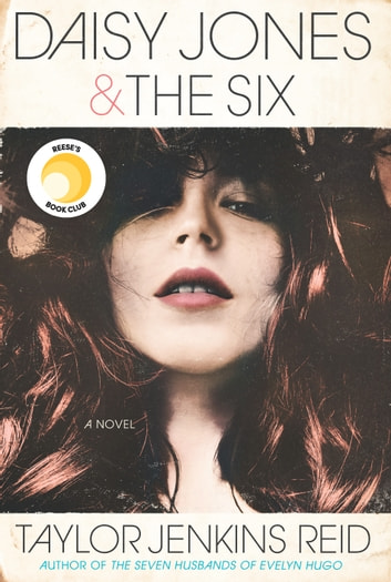 Daisy Jones & The Six - A Novel ebook by Taylor Jenkins Reid