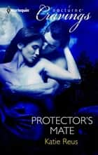 Protector's Mate ebook by Katie Reus