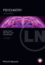 Lecture Notes: Psychiatry ebook by Gautam Gulati,Mary-Ellen Lynall,Kate E. A. Saunders