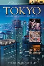 Tokyo: A Cultural and Literary History ebook by Stephen Mansfield