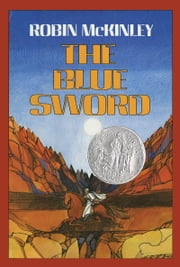 The Blue Sword ebook by Robin McKinley