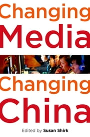 Changing Media, Changing China ebook by Susan L. Shirk