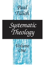 Systematic Theology, Volume 1 ebook by Paul Tillich