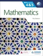 Mathematics for the IB MYP 4 & 5 - By Concept ebook by Rita Bateson