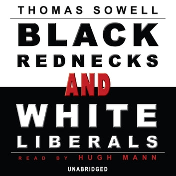 Black Rednecks and White Liberals audiobook by Thomas Sowell