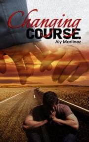 Changing Course - Wrecked and Ruined, #1 ebook by Aly Martinez