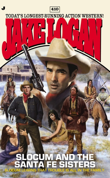 Slocum #410 - Slocum and the Santa Fe Sisters ebook by Jake Logan