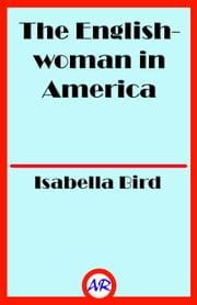 The Englishwoman in America ebook by Isabella Bird