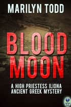 Blood Moon ebook by Marilyn Todd