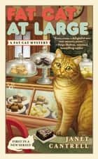 Fat Cat At Large eBook by Janet Cantrell