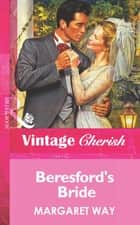 Beresford's Bride (Mills & Boon Vintage Cherish) ebook by Margaret Way