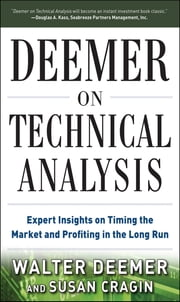 Deemer on Technical Analysis: Expert Insights on Timing the Market and Profiting in the Long Run ebook by Walter Deemer,Susan Cragin