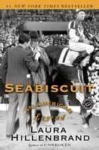Seabiscuit ebook by Laura Hillenbrand