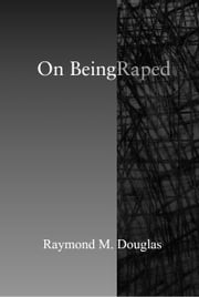 On Being Raped ebook by R.M. Douglas