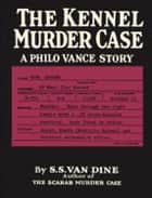 The Kennel Murder Case eBook by S. S. Van Dine