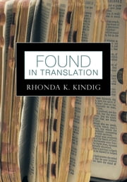 Found in Translation ebook by Rhonda K. Kindig