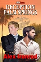 Deception: Palm Springs ebook by Alex Ironrod