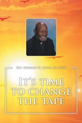It's time to change the tape ebook by Rev. Norman H. Lyons, Sr. MSW