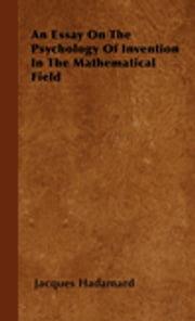 An Essay on the Psychology of Invention in the Mathematical Field ebook by Jacques Hadamard