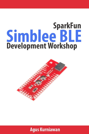 SparkFun Simblee BLE Development Workshop eBook by Agus Kurniawan