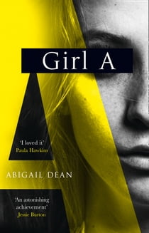 Girl A ebook by Abigail Dean