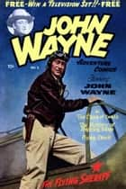 John Wayne Adventure Comics, Number 3, The Claws of Death ebook by Yojimbo Press LLC, Toby/Minoan