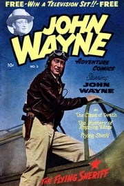 John Wayne Adventure Comics, Number 3, The Claws of Death ebook by Yojimbo Press LLC,Toby/Minoan