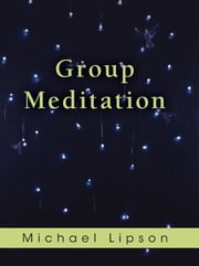 Group Meditation ebook by Michael Lipson Ph.D.
