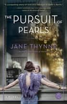 The Pursuit of Pearls - A Novel ebook by Jane Thynne