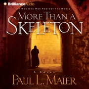 More Than a Skeleton - Shattering Deception or Ultimate Truth? audiobook by Paul L. Maier