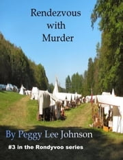 Rendezvous with murder ebook by Peggy Johnson