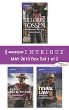 Harlequin Intrigue May 2016 - Box Set 1 of 2 - The Marshal's Justice\Roping Ray McCullen\Tribal Law ebook by Delores Fossen, Rita Herron, Jenna Kernan