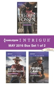 Harlequin Intrigue May 2016 - Box Set 1 of 2 - The Marshal's Justice\Roping Ray McCullen\Tribal Law ebook by Delores Fossen,Rita Herron,Jenna Kernan