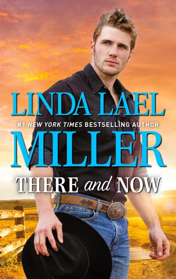 There and Now - A Western Romance Novel ebook by Linda Lael Miller