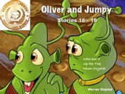 Oliver and Jumpy - the Cat Series, Stories 16-18, Book 6 - Bedtime stories for children in illustrated picture book with short stories for early readers. ebook by Werner Stejskal