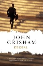 De deal ebook by John Grisham, Hugo Kuipers