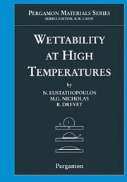 Wettability at High Temperatures ebook by Eustathopoulos, N.