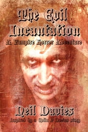 The Evil Incantation ebook by Neil Davies