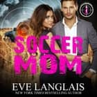 Soccer Mom audiobook by Eve Langlais