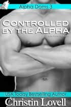 Controlled by the Alpha ebook by Christin Lovell