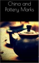 China and Pottery Marks ebook by