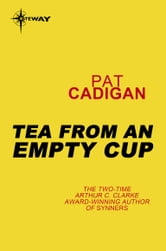 Tea From an Empty Cup ebook by Pat Cadigan