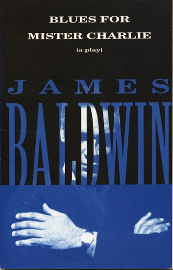 Blues for Mister Charlie - A Play ebook by James Baldwin