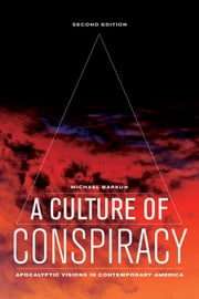 A Culture of Conspiracy - Apocalyptic Visions in Contemporary America ebook by Michael Barkun
