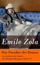 Das Paradies der Damen (Au bonheur des dames: Die Rougon-Macquart Band 11) eBook by Emile Zola, Armin Schwarz