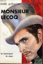 Monsieur Lecoq ebook by Emile Gaboriau