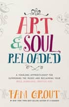 Art & Soul, Reloaded eBook by Pam Grout